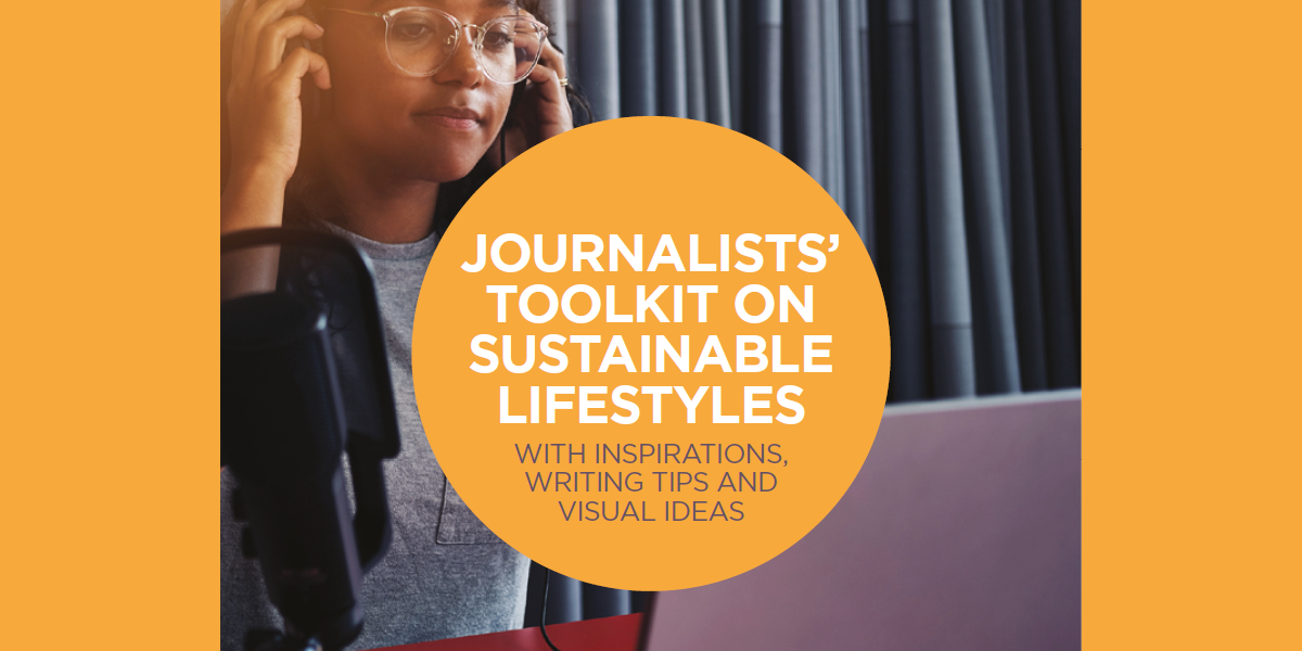 JOURNALISTS' TOOLKIT ON SUSTAINABLE LIFESTYLES-CIDSE